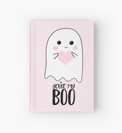 You're my BOO - Valentines Pun - Anniversary Pun - Birthday Pun - Ghost Pun - Love - adorable - Ghost - Halloween Hardcover Journal