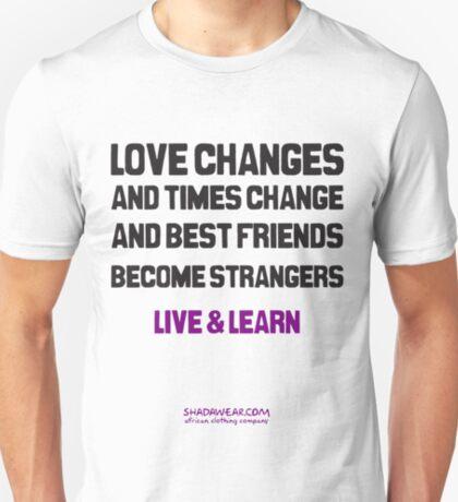 Best friends become strangers T-Shirt