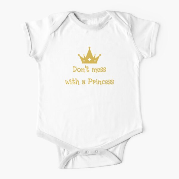 Don't mess with a Princess Short Sleeve Baby One-Piece