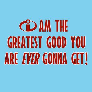 The GREATEST Good! by HarrisonAmy