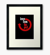 Learn From The Past Framed Print
