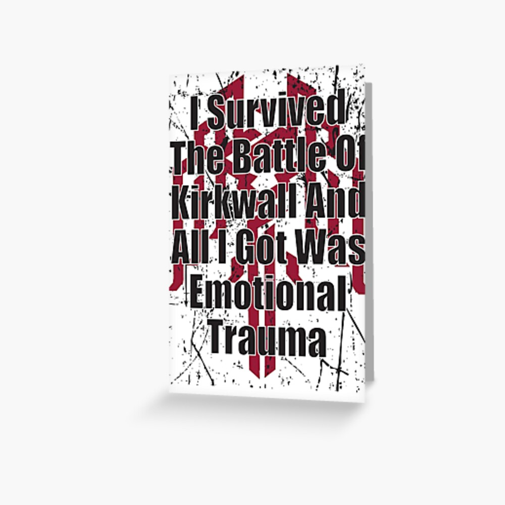 I Survived the Battle of Kirkwall Greeting Card