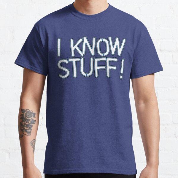I KNOW STUFF! Classic T-Shirt