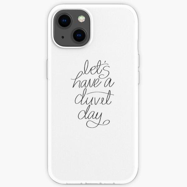 Let's Have a Duvet Day iPhone Soft Case