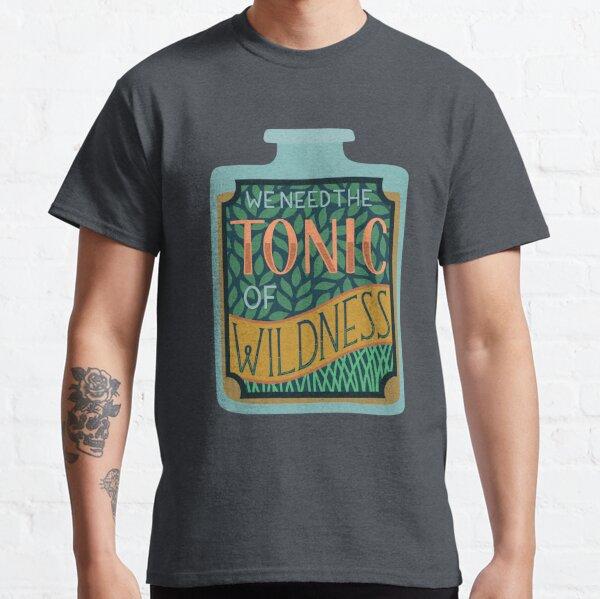 Tonic of Wildness Classic T-Shirt