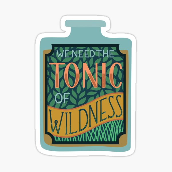 Tonic of Wildness Sticker