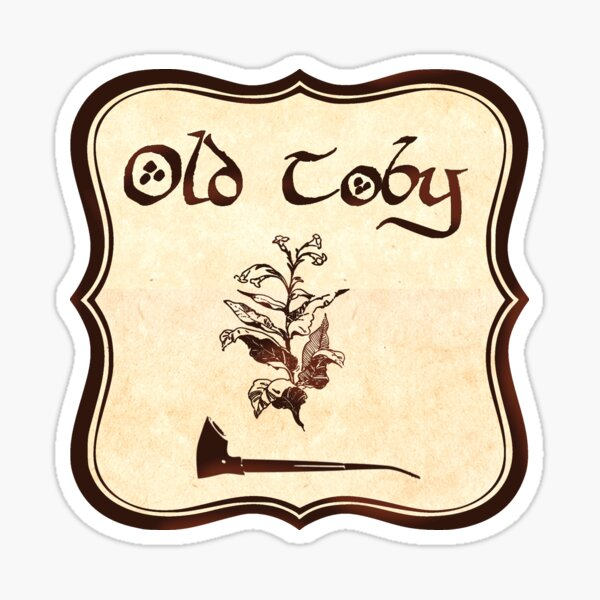 Old Toby - Finest Weed in all of Southfarthing! Sticker