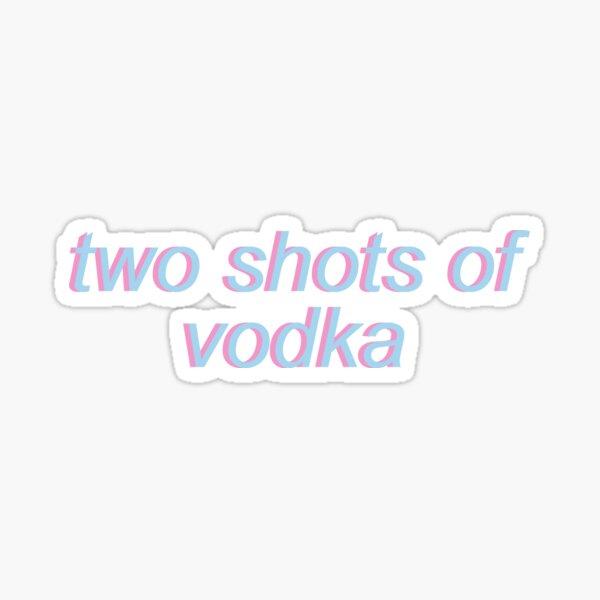 deux coups de vodka vigne Sticker