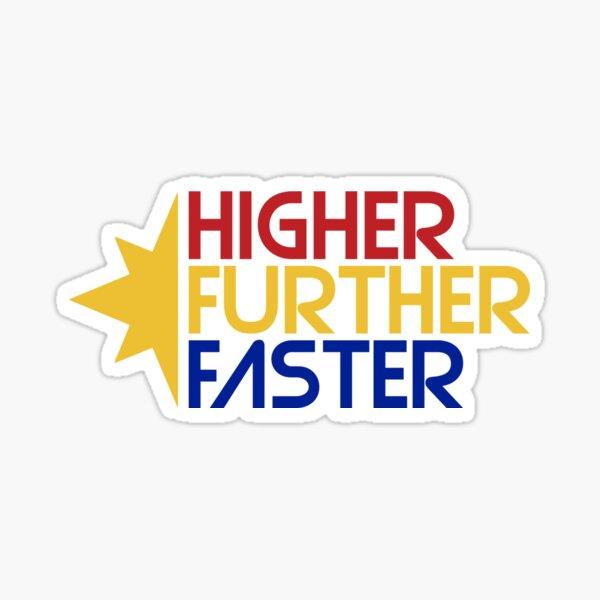 Higher Further Faster Sticker