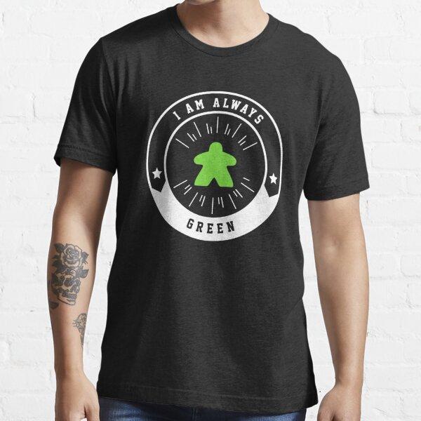 Je suis toujours vert Meeple - Jeux de société et Meeples Addict T-shirt essentiel