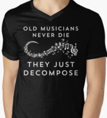 Old Musicians Never Die They Just Decompose Funny T Shirt Men's V-Neck T-Shirt