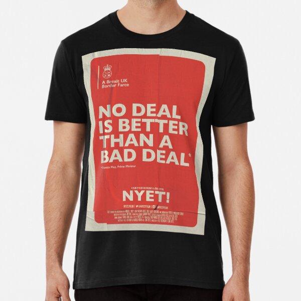 No Deal T-Shirt Premium T-Shirt