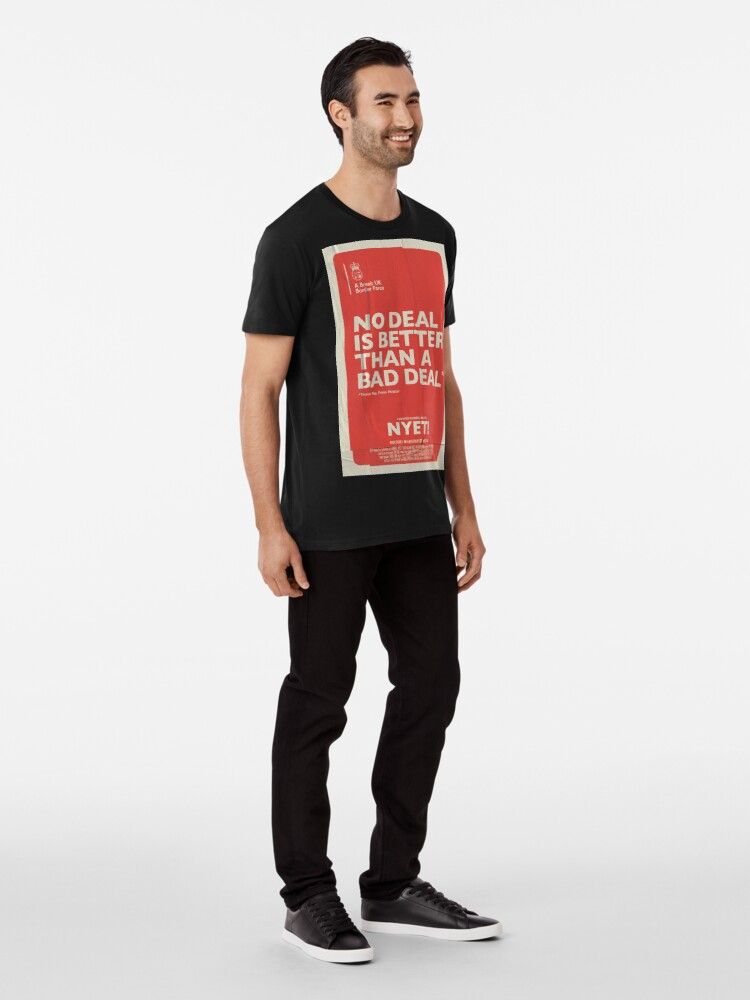Alternate view of No Deal T-Shirt Premium T-Shirt