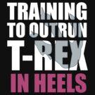 Outrun a T-Rex - White text by livia4liv