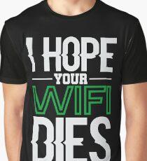 Camiseta gráfica Espero que tu WiFi muera con un regalo de diseño para jugadores en línea