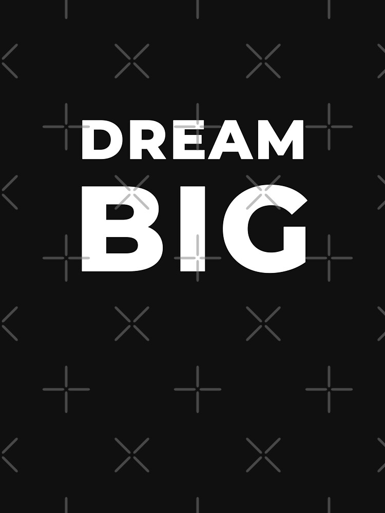 Dream Big by inspire-gifts