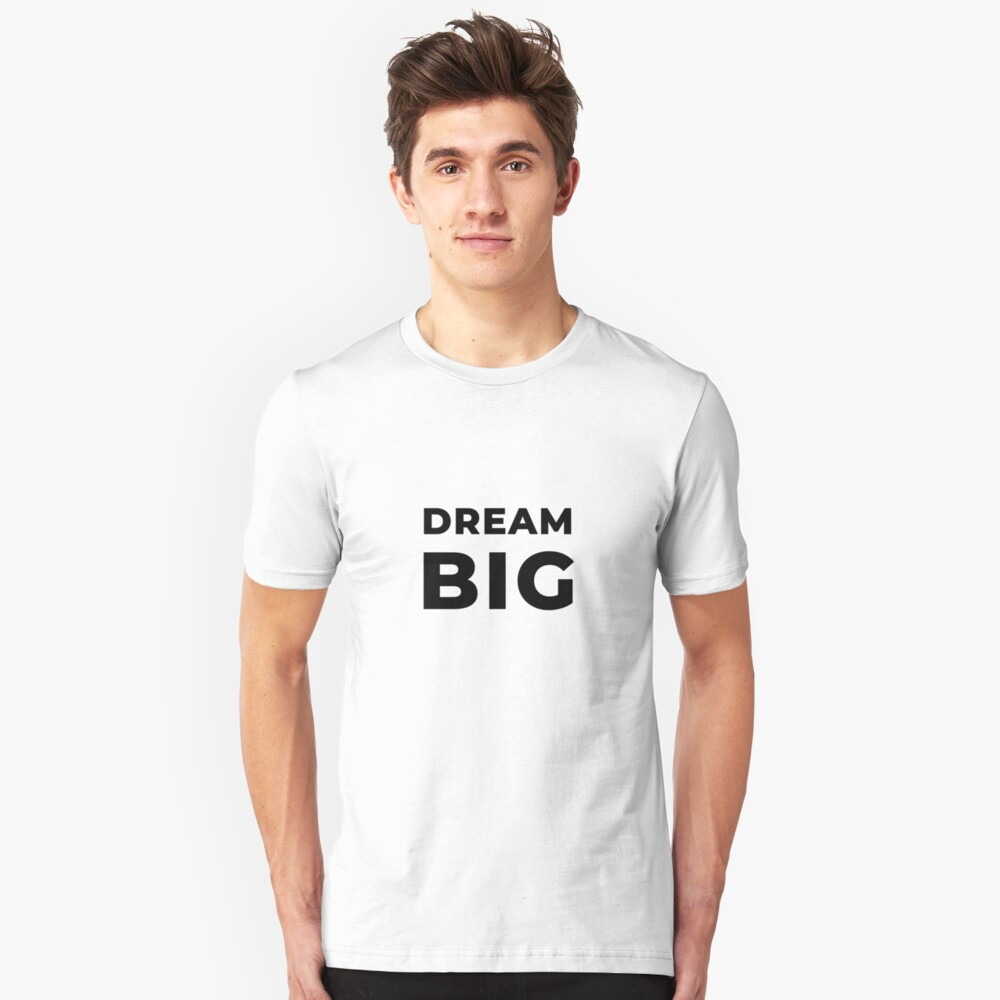 Dream Big (Inverted) Slim Fit T-Shirt