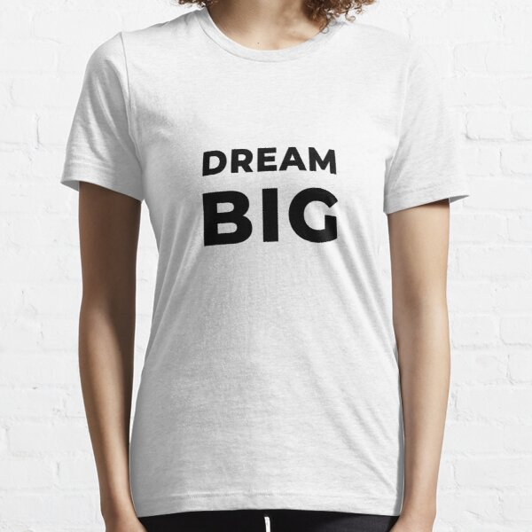 Dream Big (Inverted) Essential T-Shirt