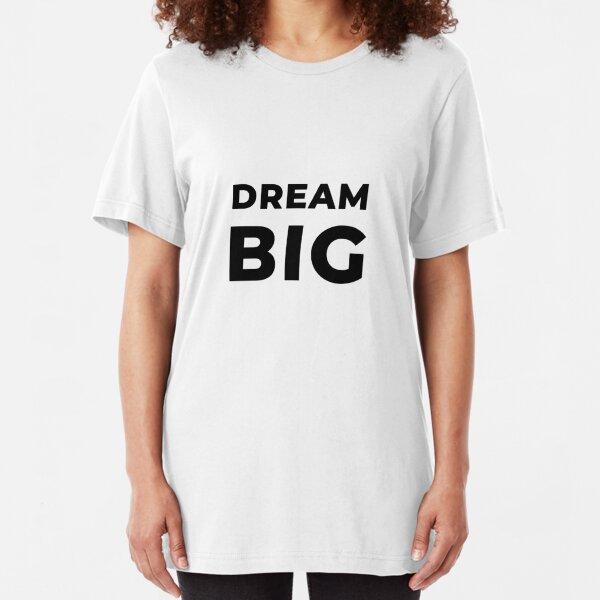 Dream Big (Inverted) Slim Fit T-Shirt