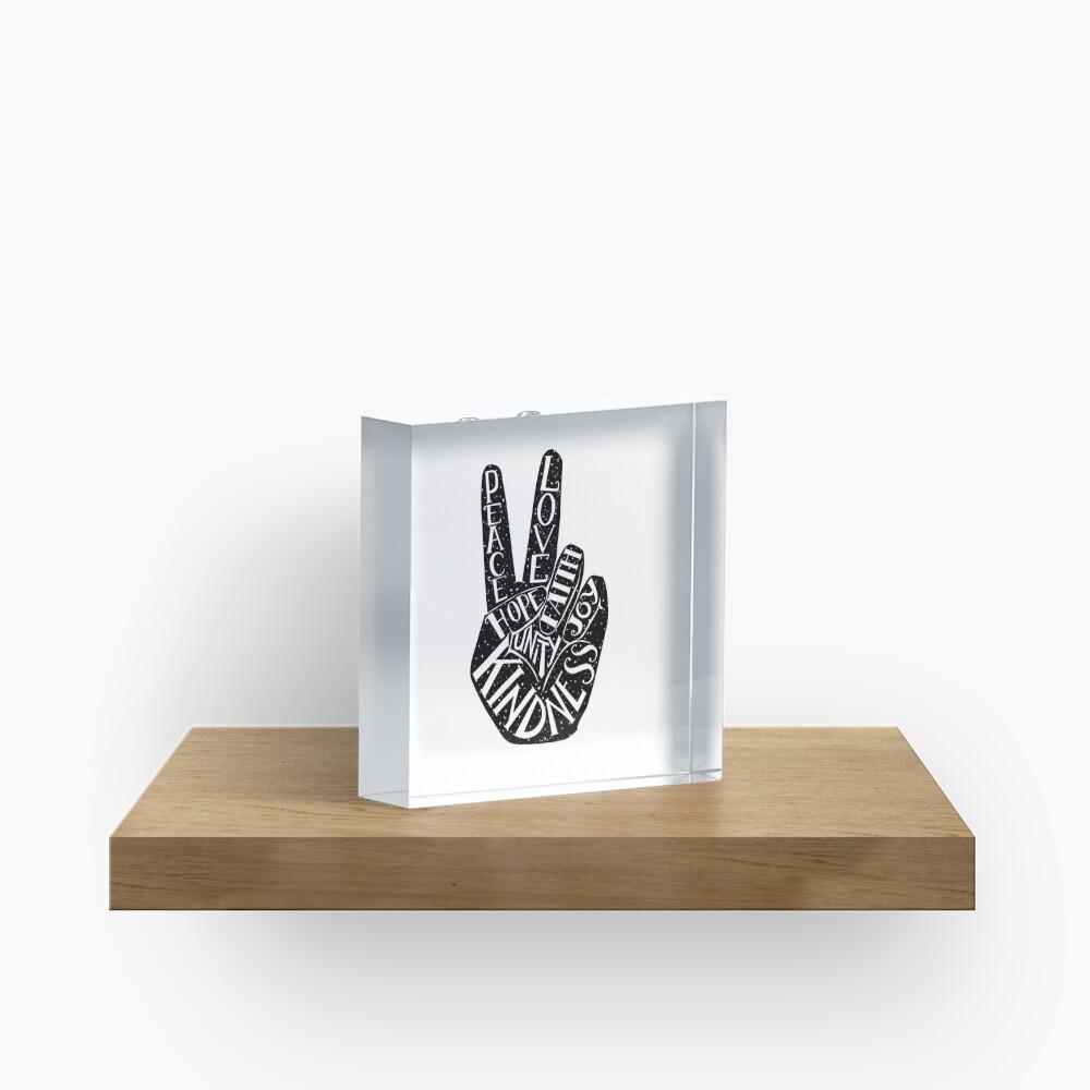 Peace Sign with words Peace, Love, Faith, Joy, Hope, Kindness, Unity Acrylic Block