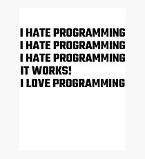 I Love Programming Photographic Print
