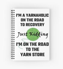 I'm A Yarnaholic On The Road To Recovery Spiral Notebook