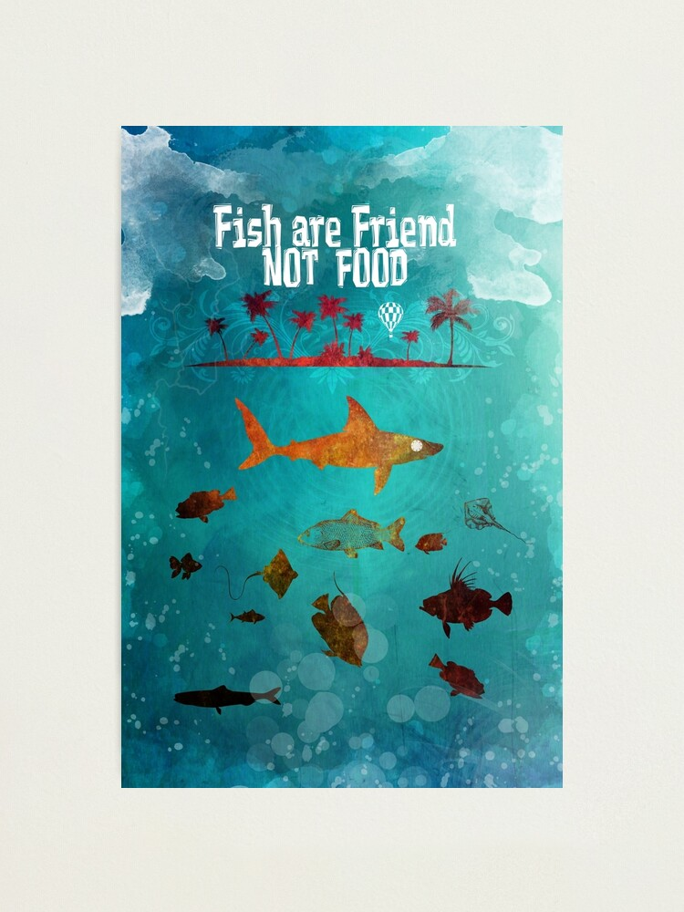 Alternate view of Fish are friend not food poker Photographic Print