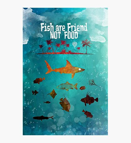 Fish are friend not food poker Photographic Print