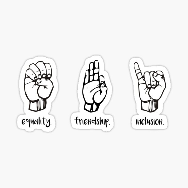 Equality. Friendship. Inclusion. Sticker
