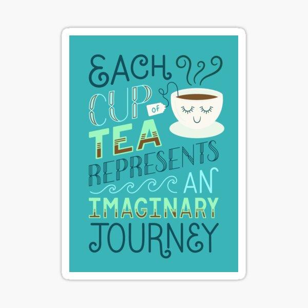 Tea is a Journey Sticker