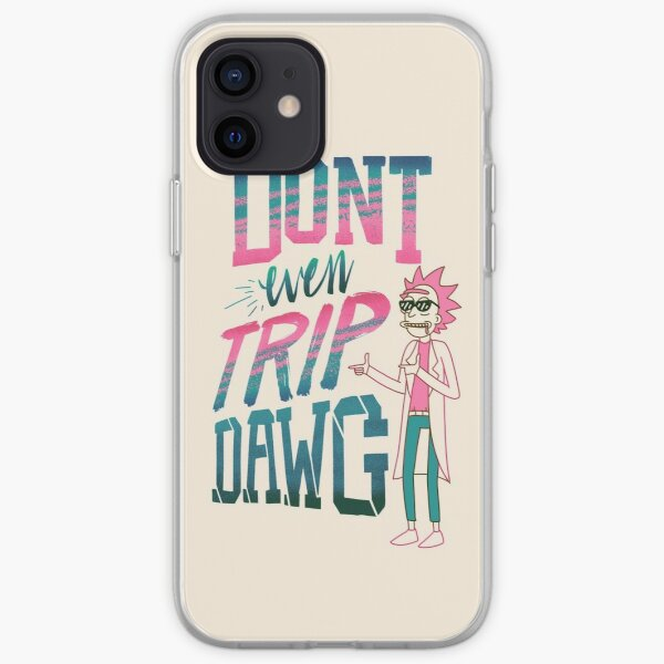 Don't Even Trip, Dawg iPhone Soft Case
