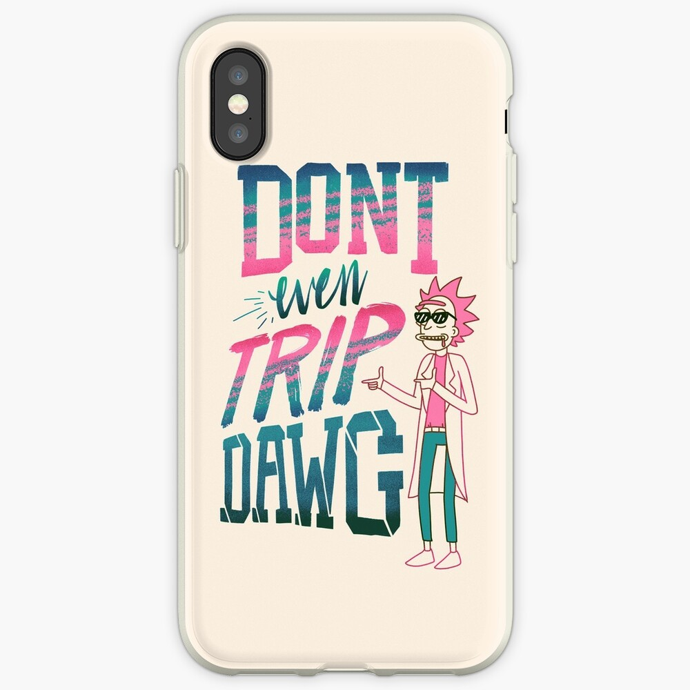 Don't Even Trip, Dawg iPhone Case & Cover
