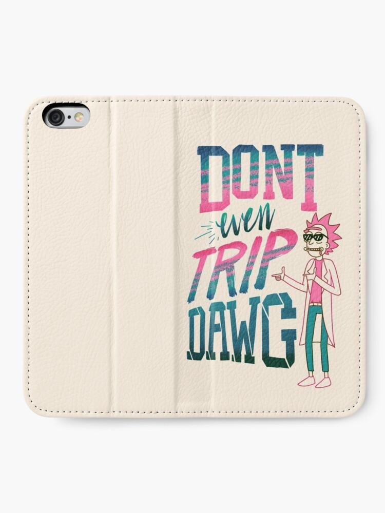 Alternate view of Don't Even Trip, Dawg iPhone Wallet