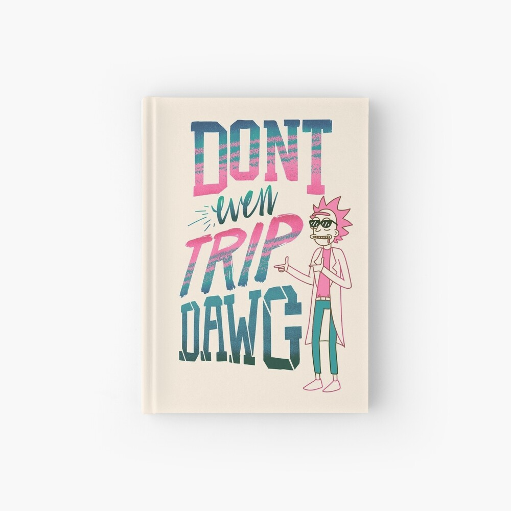 Don't Even Trip, Dawg Hardcover Journal