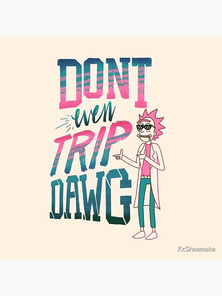 Ni siquiera viaje, Dawg de KcShoemake