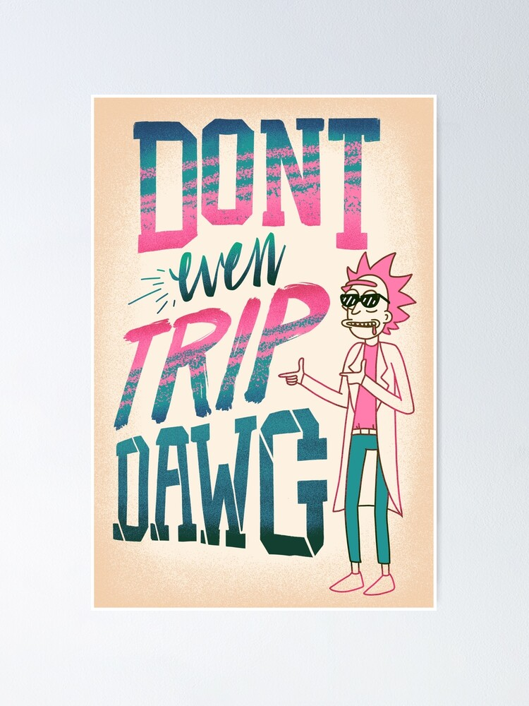 Alternate view of Don't Even Trip, Dawg Poster