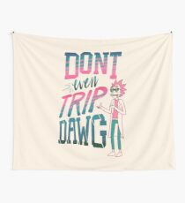 Don't Even Trip, Dawg Tapestry