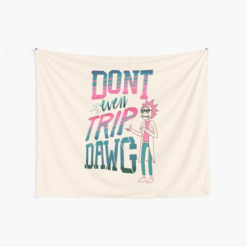 Don't Even Trip, Dawg Wall Tapestry