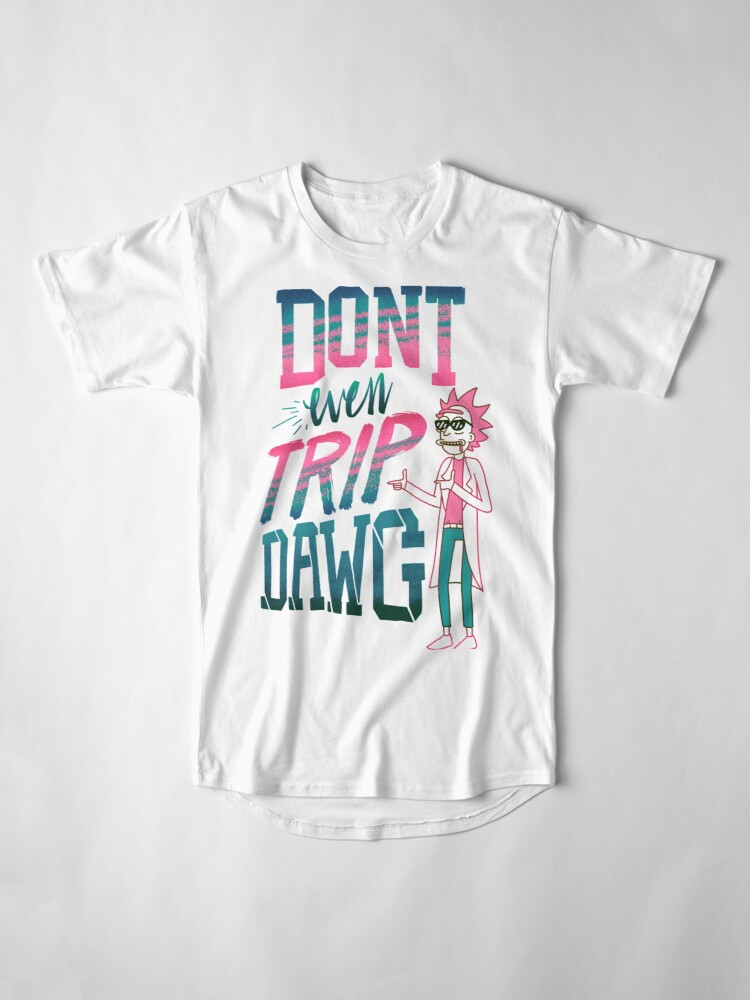 Alternate view of Don't Even Trip, Dawg Long T-Shirt