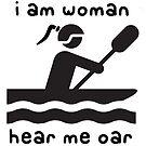 i am woman, hear me oar by paintbydumbers