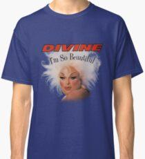 divine im so beautiful john waters Classic T-Shirt