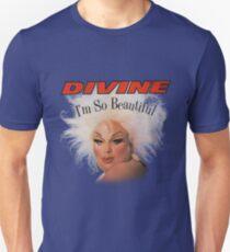 divine im so beautiful john waters T-Shirt