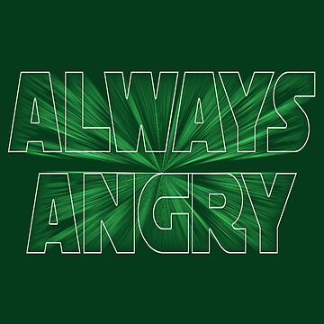 Always Angry by Tee-Nation