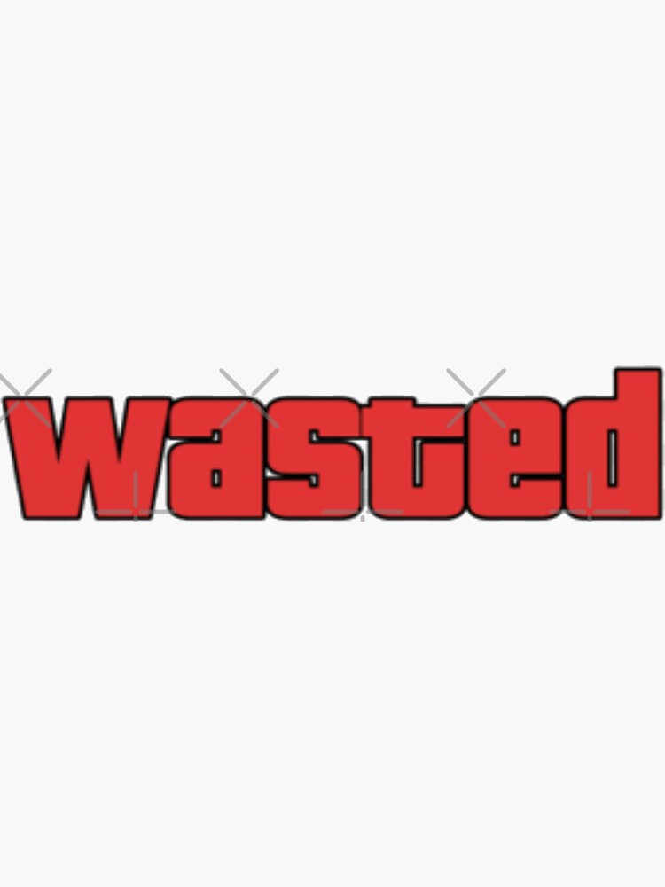 « Wasted » par Risishop