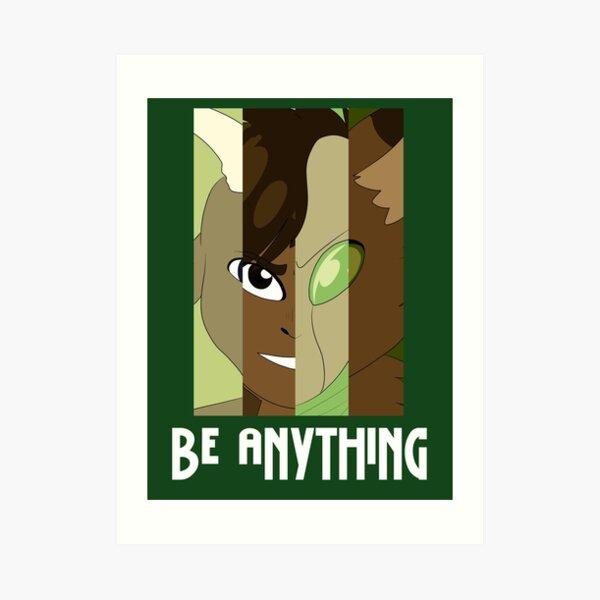 Be Anything Art Print