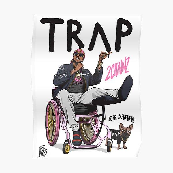 TRAP 2 Chainz Poster