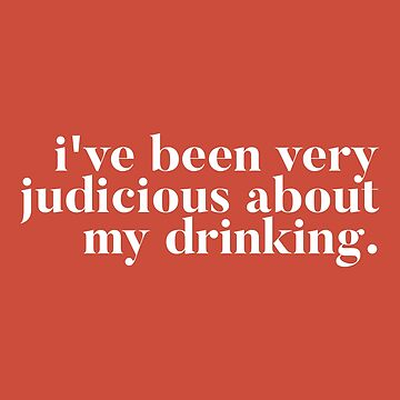 I've been very judicious about my drinking - Kate Maloney Vanderpump Rules Quote by mivpiv