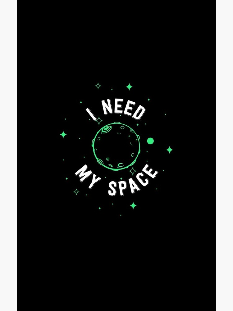 Space Funny Design - I Need My Space by kudostees