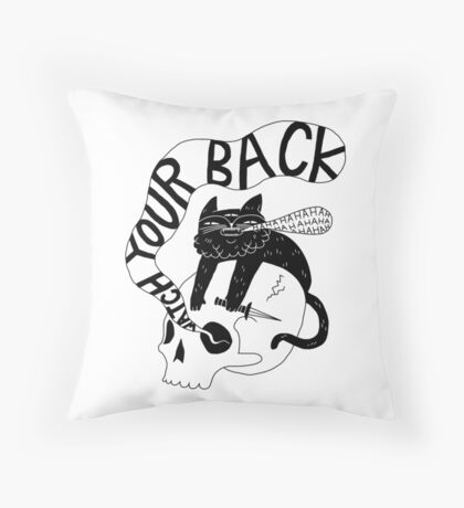 Watch Your Back Throw Pillow