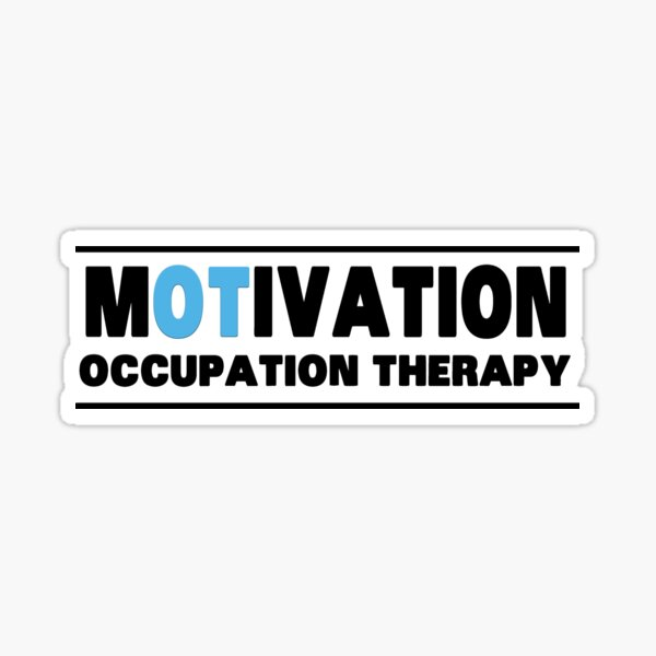 Motivation occupational therapy Sticker